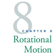 Physics Chapter 8, Rotational Motion