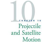 Chapter 10, Projectile and Satellite Motion