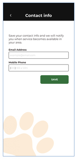 Image shows a page titled Contact info Save your contact info and we will notify you when service becomes available in your area. With a field for email address and mobile phone. Below a button is titled Save.