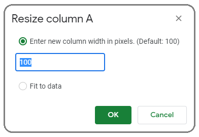 a popup window that reads, resize column A; pixel width is set to 100 pixels