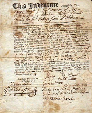 An example of an indenture contract. In this case, Henry Meyer signed with an X his indenture to Abraham Hestant of Pennsylvania in 1738.