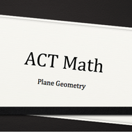 Plane Geometry Subsection of the ACT Test