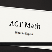 What to Expect on the ACT Math Test