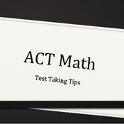 Test Taking Strategies for the ACT Math Test