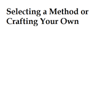 Selecting a Method or Crafting Your Own