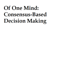 Of One Mind: Consensus-Based Decision Making