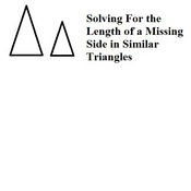 Solving for Unknown Sides of Similar Triangles