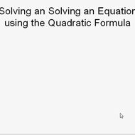 Solving an Equation Using the Quadratic Formula
