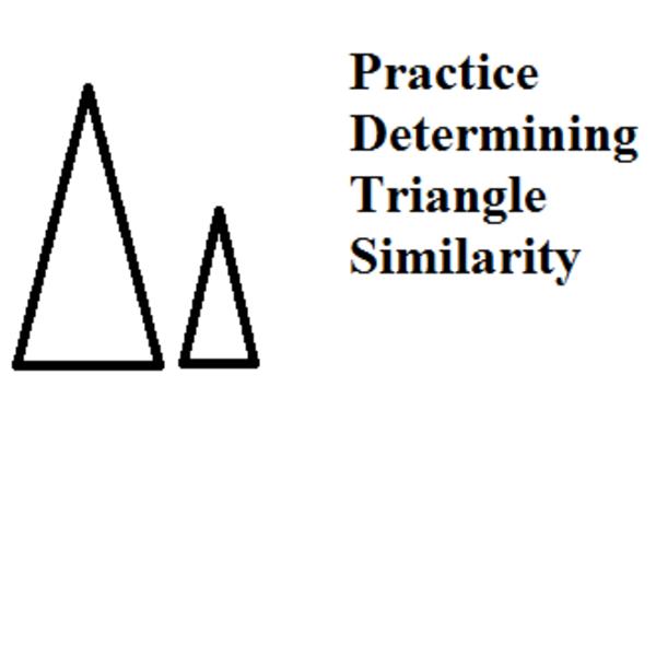 Practice Determining Triangle Similarity