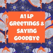 A1 LP:  Greetings and Saying Goodbye