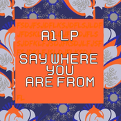 A1 LP - Say Where You Are From
