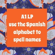 A1 LP - Use the Alphabet to Spell Names