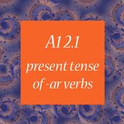 A1 2.1 - Present Tense of -AR Verbs