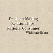 Decision Making Relationships: Rational Consumer