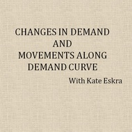 Changes in Demand and Movements along Demand Curve