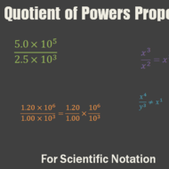 Quotient of Powers Property & Scientific Notation