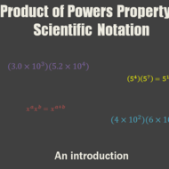 Product of Powers Property & Scientific Notation