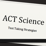 Test Taking Strategies for the ACT Science Test