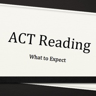 What to Expect on the ACT Reading Test