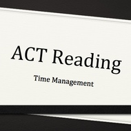 Managing Your Time on the ACT Reading Test