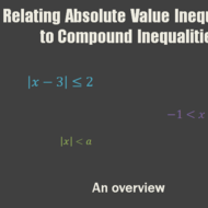 Relating Absolute Value Inequalities to Compound Inequalities