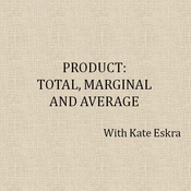 Product: Total, Marginal and Average