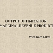Output Optimization: Marginal Revenue Product