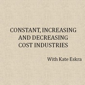 Constant, Increasing and Decreasing Cost Industries