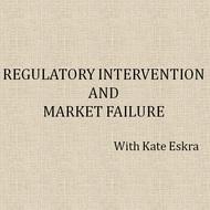 Regulatory Intervention and Market Failure