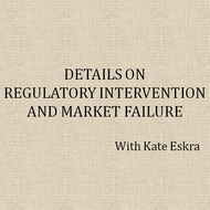 Details on Regulatory Intervention and Market Failure
