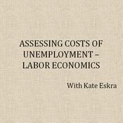 Assessing Costs of Unemployment--Labor Economics