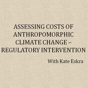 Assessing Costs of Anthropomorphic Climate Change--Regulatory Intervention