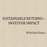 Sustainable Returns--Investor Impact
