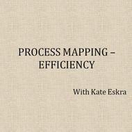 Process Mapping--Efficiency