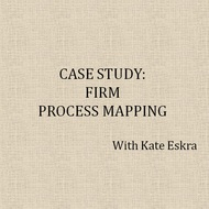 Case Study: Firm Process Mapping