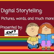 Digital Storytelling: Pictures, words, and much more!