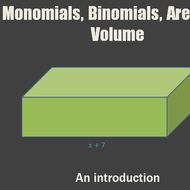 Monomials, Binomials, Area, and Volume