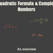 Quadratic Formula and Complex Numbers