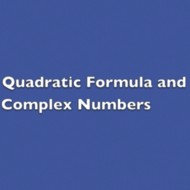 Quadratic Formula and Complex Numbers