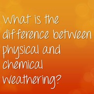 Concept 1: What is the  difference between physical and chemical weathering?