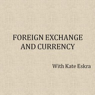 Foreign exchange and currency