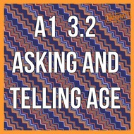 A1 3.2  Asking and Telling Age