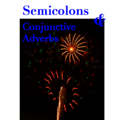 Semicolons and Conjunctive Adverbs