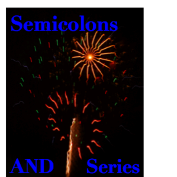 Semicolons  and Series