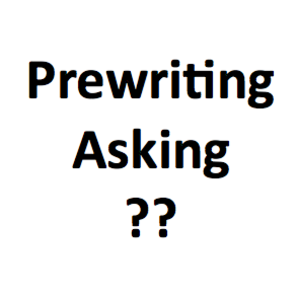 Prewriting: Asking Questions
