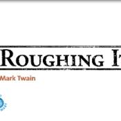 """Roughing It"""