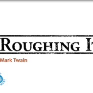 """Roughing It"""