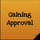 Gaining Approval