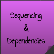 Sequencing & Dependencies