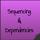Sequencing & Dependencies